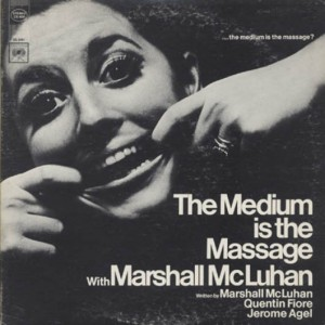"Marshall McLuhan, ""The Medium is the Massage"" (1967), lp cover"
