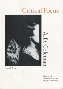 A. D. Coleman, Critical Focus, 1995