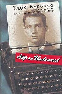 Jack Kerouac, Atop an Underwood: Early Stories and Other Writings (1991), cover.