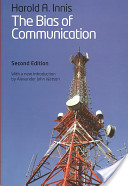 "Harold A. Innis, ""The Bias of Communication,"" cover."