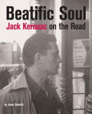 """Beatific Soul: Jack Kerouac On the Road"" by Isaac Gewirtz (2007), cover."