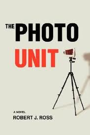 "Robert J. Ross, ""The Photo Unit"" (2008, cover,"