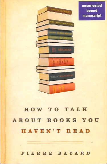 "Pierre Bayard, ""How to Talk about Books You Haven't Read"" (2007), cover."