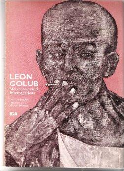 """Leon Golub: Mercenaries and Interrogations,"" exhibition catalogue (1982), cover."