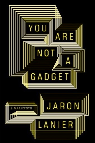 Jaron Lanier, You Are Not a Gadget (2010), cover.