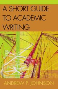 """Andrew P. Johnson, """"A Short Guide to Academic Writing"""" (2003), cover"""