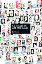 "Ben Davis, ""9.5 Theses on Art and Class"" (2013), cover"