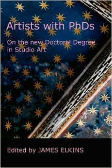 "James Elkins, ""Artists with PhDs"" (2009), cover"