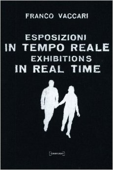 "Franco Vaccari, ""Exhibitions in Real Time"" (2007), cover"