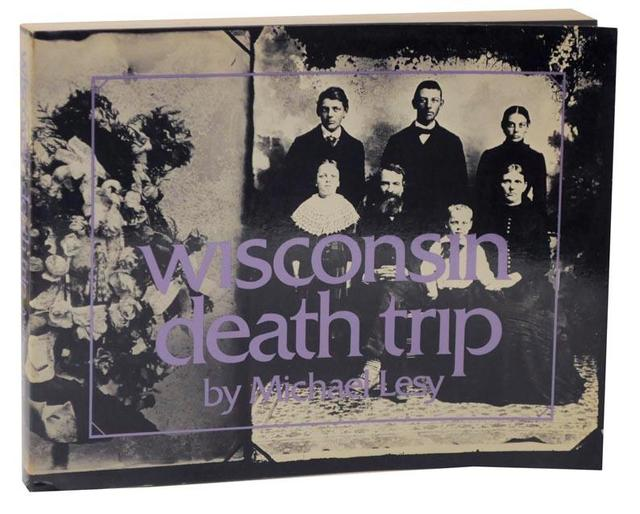"Michael Lesy, ""Wisconsin Death Trip"" (1973), cover"