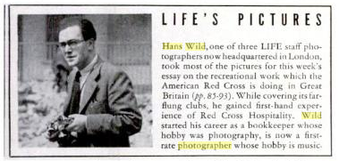 Hans Wild, bio note, LIFE magazine, February 8, 1943.