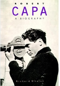 "Richard Whelan, ""Robert Capa: A Biography"" (1994), cover."