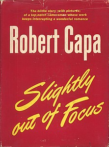 "Robert Capa, ""Slightly Out of Focus"" (1947), cover."