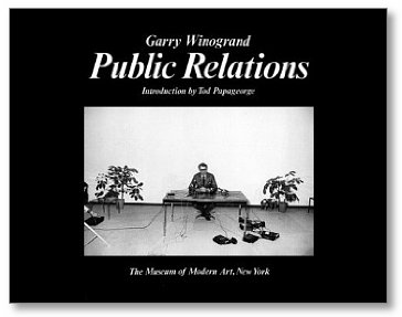 "Garry Winogrand, ""Public Relations,"" MoMA (1977), cover."