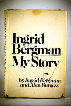 "Ingrid Bergman, ""My Story"" (1980), cover."