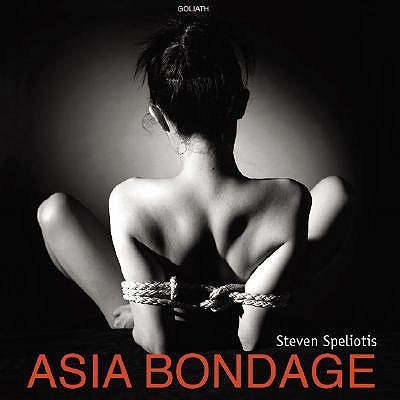 """Steven Speliotis, """"Asia Bondage"""" (2003), cover."""