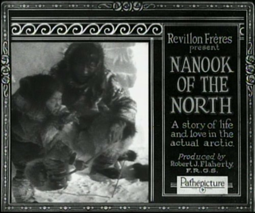 """Robert Flaherty, """"Nanook of the North"""" (1922), title"""