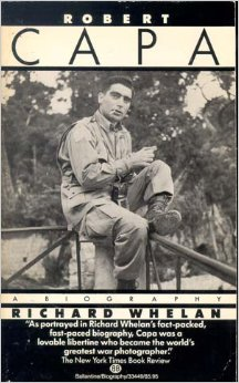 "Richard Whelan, ""Robert Capa: A Biography"" (1985), cover."