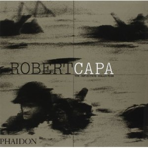 "Richard Whelan, ""Robert Capa: The Definitive Collection"" (2004), cover"