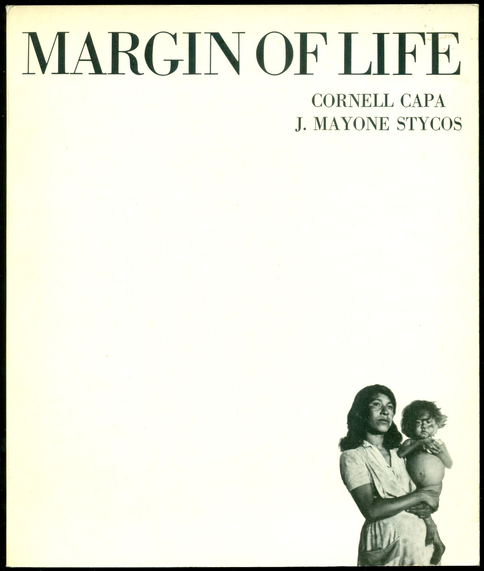 "Cornell Capa, ""Margin of Life: Population and Poverty in the Americas"" (1974). cover"