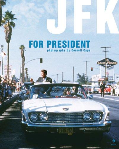 """Cornell Capa, """"JFK for President"""" (2004), cover"""