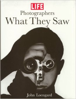 "John Loengard, ""Life Photographers: What They Saw"" (1998), cover"