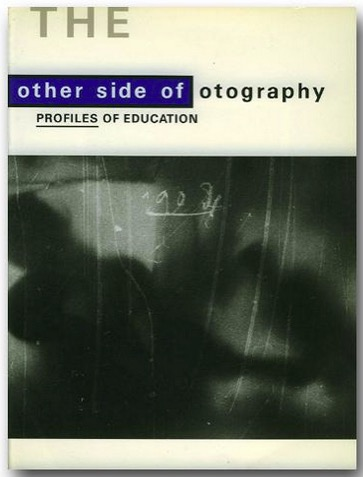 """The Other Side of Photography: Profiles of Education"" (1989), cover"