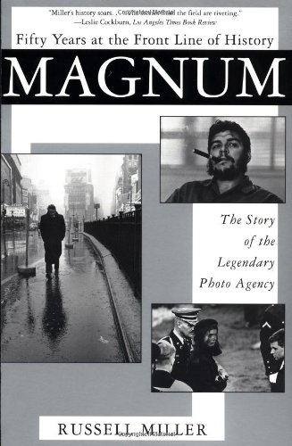 "Russell Miller, ""Magnum: Fifty Years at the Front Line of History"" (1999), cover"
