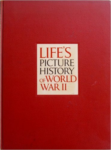 """LIFE's Picture History of World War II"" (1950), cover"