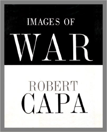 "Robert Capa, ""Images of War"" (1964), cover"