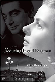 "Chris Greenhalgh, ""Seducing Ingrid Bergman"" (2014), cover"
