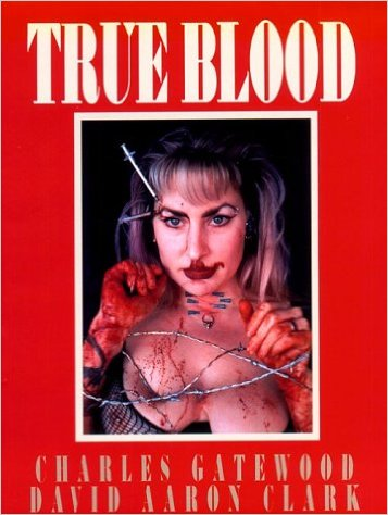 "Charles Gatewood, ""True Blood"" (1997), cover"