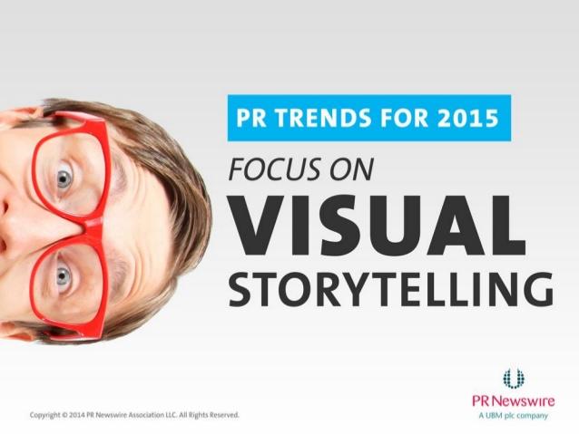 """PR Trends for 2015: Focus on Visual Storytelling,"" PR Newswire slide"