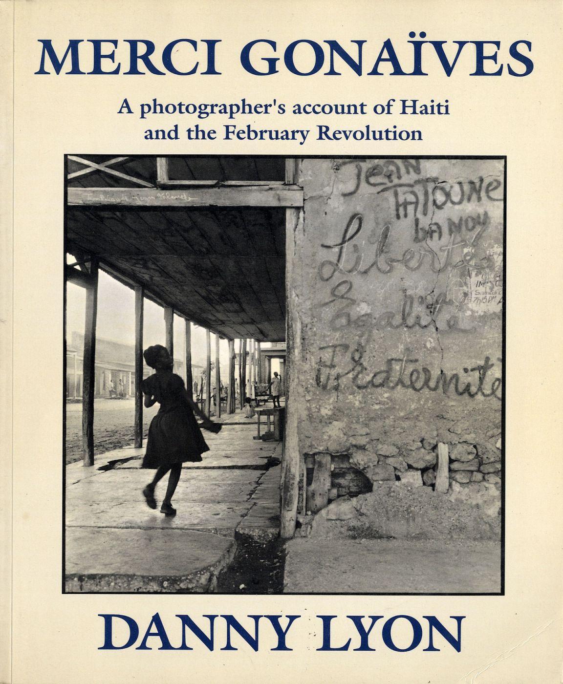 "Danny Lyon, ""Merci Gonaïves"" (cover), 1988"