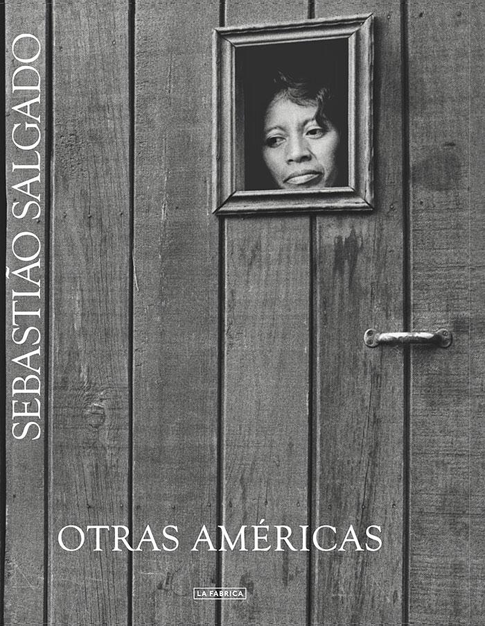"""Sebastião Salgado, """"Otras Américas"""" (1986), cover"""