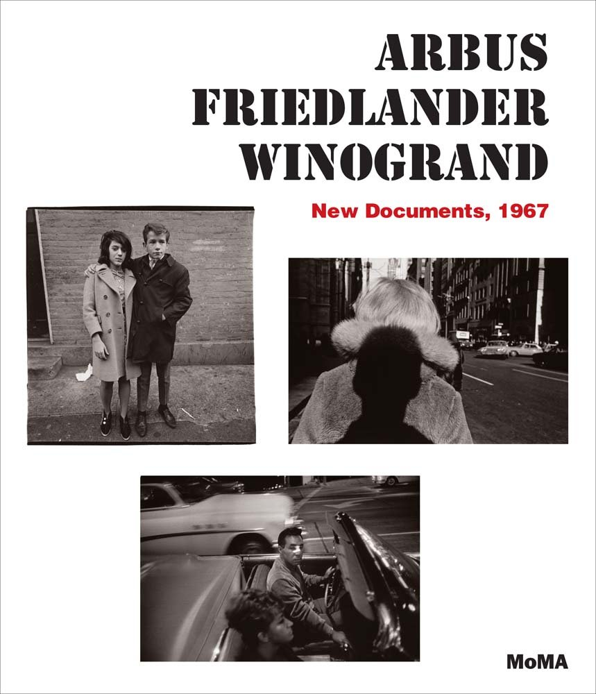 "Sarah H. Meister, ""Arbus Friedlander Winogrand: New Documents, 1967,"" cover (front)"