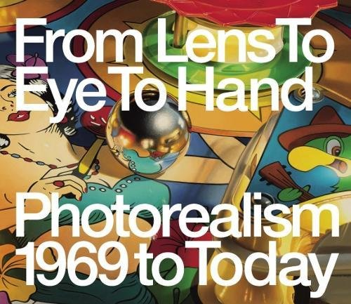 """""""From Lens to Eye to Hand: Photorealism 1969 to Today"""" (2017), cover"""