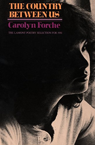 "Carolyn Forché, ""The Country Between Us"" (1982), cover"