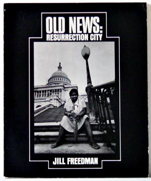 "Jill Freedman, ""Old News: Resurrection City"" (1970), cover"