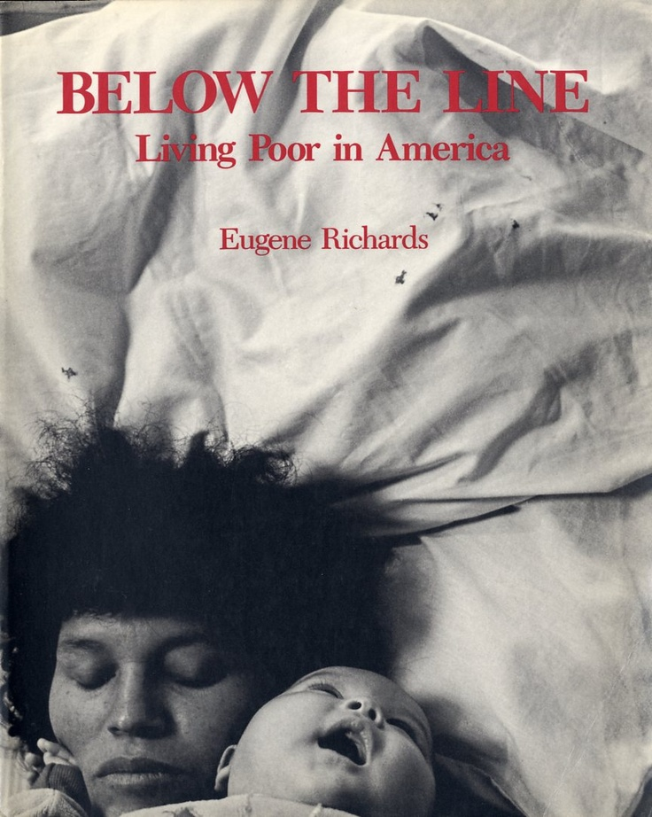 """Eugene Richards, """"Below the Line: Living Poor in America"""" (1987), cover"""